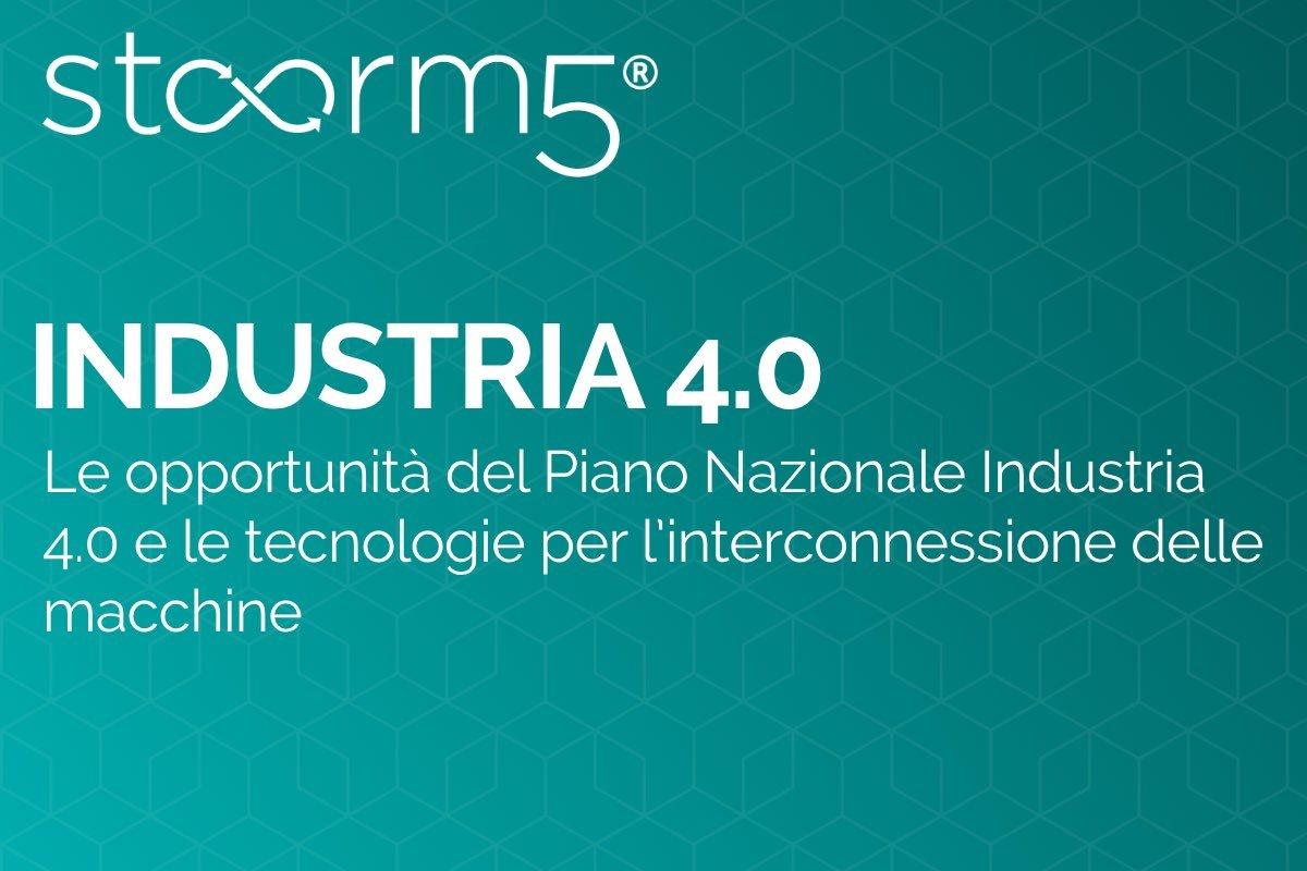 Le opportunità del Piano Nazionale Industria 4.0 e le tecnologie per l'interconnessione delle macchine